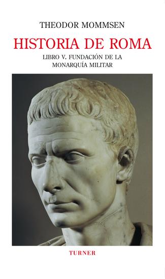 Historia de Roma Libro V - Fundación de la monarquía militar - cover