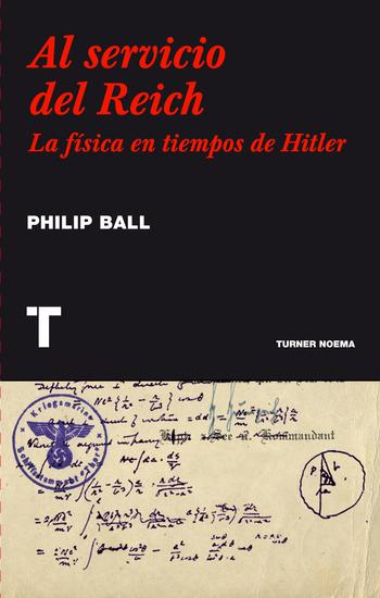 Al servicio del Reich - La física en tiempos de Hitler - cover