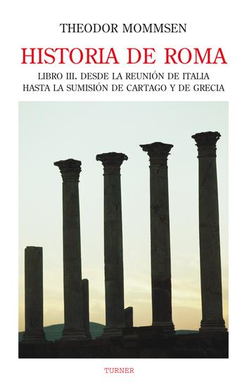 Historia de Roma Libro III - Desde la reunión de Italia hasta la sumisión de Cartago y de Grecia - cover
