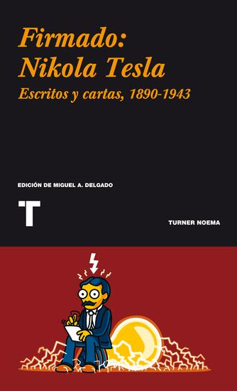 Firmado: Nikola Tesla - Cartas y artículos 1890-1943 - cover