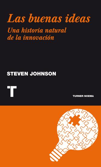 Las buenas ideas - Una historia natural de la innovación - cover