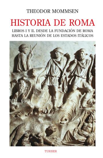 Historia de Roma Libros I y II - Desde la fundación de Roma hasta la reunión de los Estados Itálicos - cover