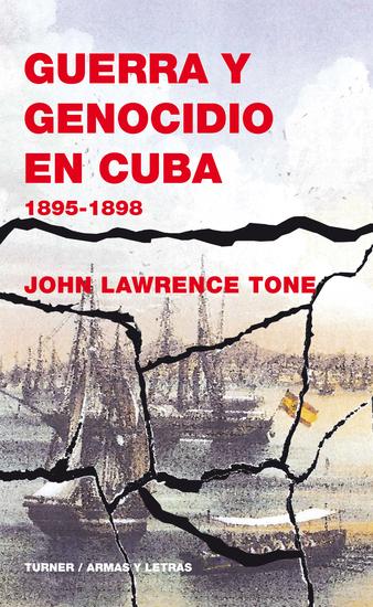 Guerra y genocidio en Cuba - 1895-1898 - cover