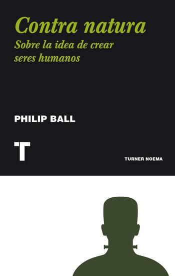 Contra natura - Sobre la idea de crear seres humanos - cover