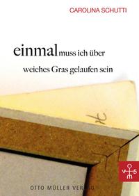 Buch: Einmal muss ich über weiches Gras gelaufen sein von Carolina Schutti