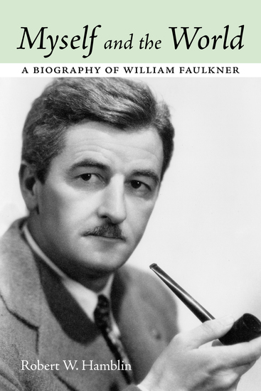 Myself and the World - A Biography of William Faulkner - cover
