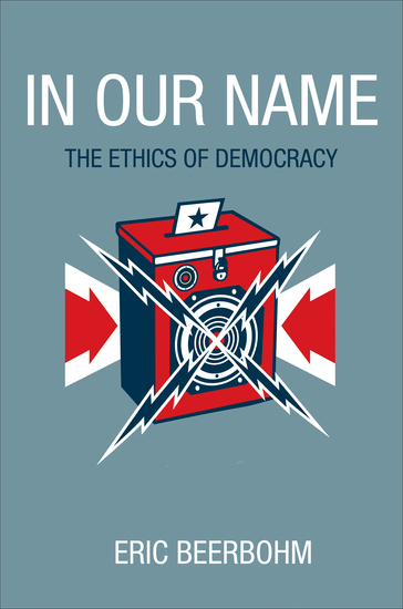 In Our Name - The Ethics of Democracy - cover