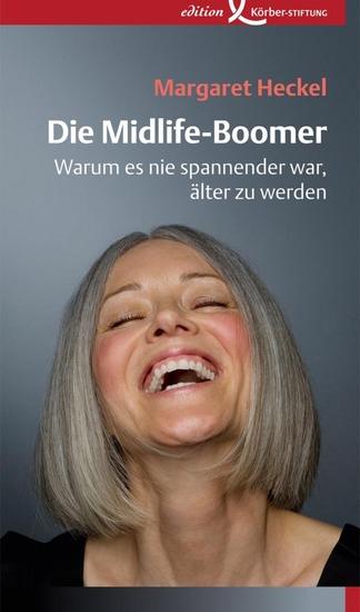 Die Midlife-Boomer - Warum es nie spannender war älter zu werden - cover