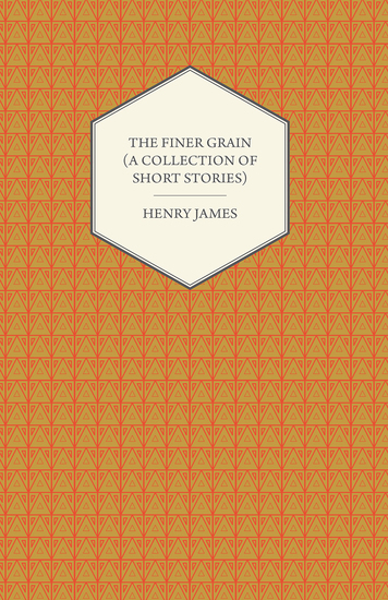 The Finer Grain (A Collection of Short Stories) - cover