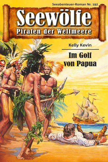 Seewölfe - Piraten der Weltmeere 192 - Im Golf von Papua - cover