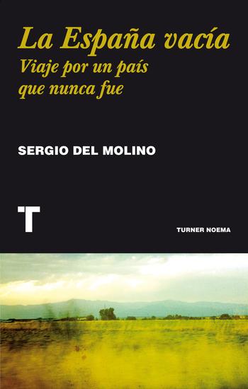 La España vacía - Viaje por un país que nunca fue - cover