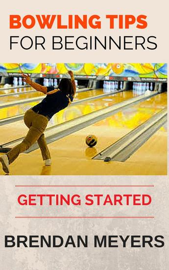 Bowling Tips For Beginners - Getting Started - cover