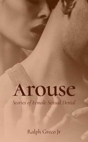Arouse: Stories of Female Sexual Denial - cover