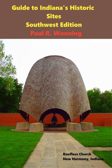 Guide to Indiana's Historic Sites - Southwest Edition - Exploring Indiana's Historic Sites Markers & Museums #3 - cover