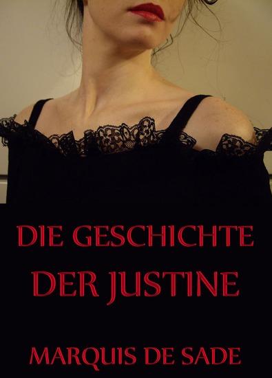 Die Geschichte der Justine - Erweiterte Ausgabe - cover