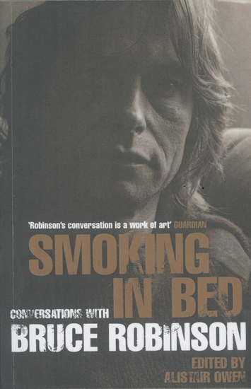 Smoking in Bed - Conversations with Bruce Robinson - cover