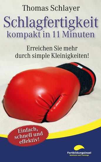 Schlagfertigkeit - kompakt in 11 Minuten - Erreichen Sie mehr durch simple Kleinigkeiten! - cover