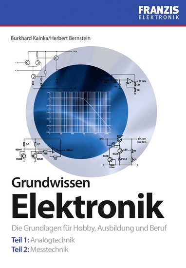 Grundwissen Elektronik - Die Grundlagen für Hobby Ausbildung und Beruf - cover