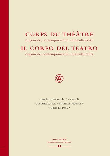 Corps du Théâtre Il Corpo del Teatro - organicité contemporanéité interculturalité organicità contemporaneità interculturalità - cover