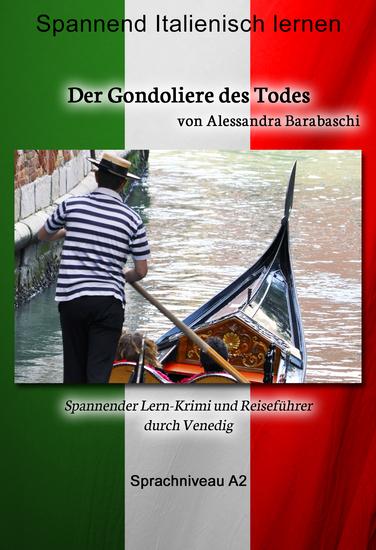 Der Gondoliere des Todes - Sprachkurs Italienisch-Deutsch A2 - Spannender Lernkrimi und Reiseführer durch Venedig - cover