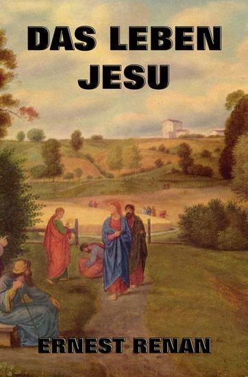 Das Leben Jesu - Erweiterte Ausgabe - cover