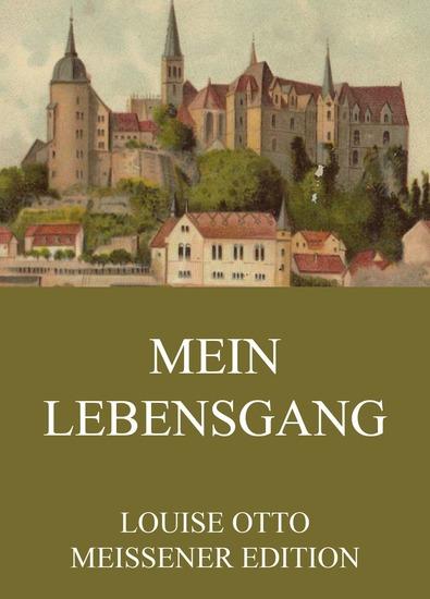 Mein Lebensgang - Erweiterte Ausgabe - cover