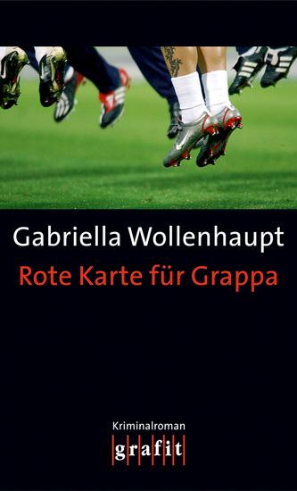 Rote Karte für Grappa - Maria Grappas 16 Fall - cover