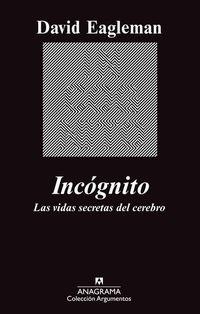 Incógnito - Las vidas secretas del cerebro