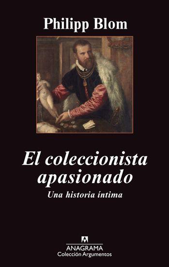 El coleccionista apasionado - Una historia íntima - cover