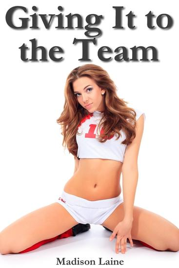 Giving It to the Team (Gangbang Erotica) - cover