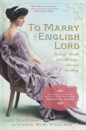 To Marry an English Lord - Tales of Wealth and Marriage Sex and Snobbery - cover