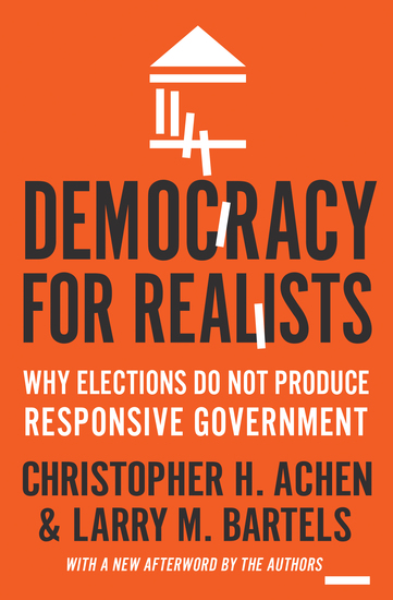 Democracy for Realists - Why Elections Do Not Produce Responsive Government - cover