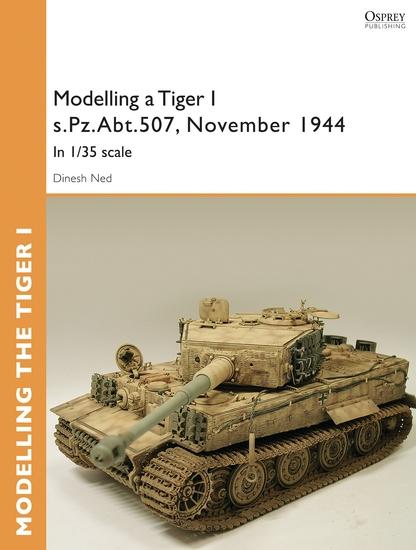 Modelling a Tiger I sPzAbt507 East Prussia November 1944 - In I 35 scale - cover