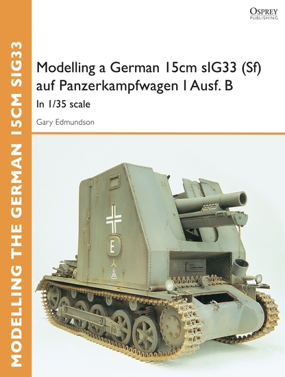 Modelling a German 15cm sIG33(Sf) auf Panzerkampfwagen I AusfB - In 1 35 scale - cover
