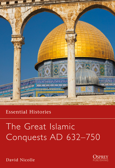 The Great Islamic Conquests AD 632–750 - cover
