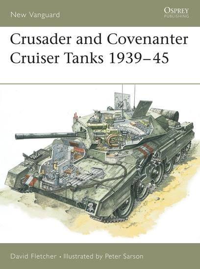 Crusader and Covenanter Cruiser Tanks 1939–45 - cover