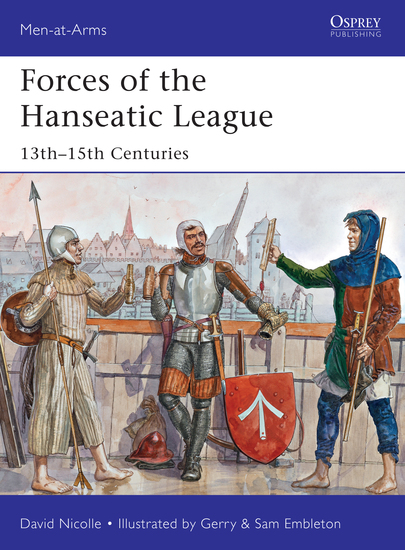 Forces of the Hanseatic League - 13th–15th Centuries - cover