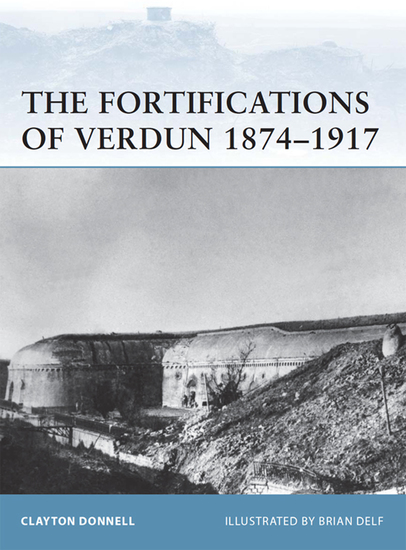 The Fortifications of Verdun 1874–1917 - cover