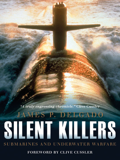 Silent Killers - Submarines and Underwater Warfare - cover