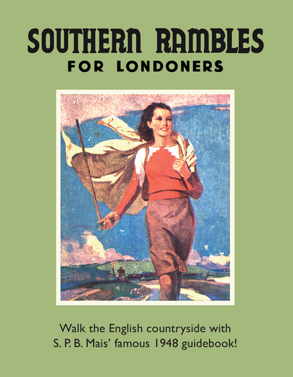 Southern Rambles for Londoners - Walk the English countryside with SPB Mais' famous 1948 guidebook! - cover