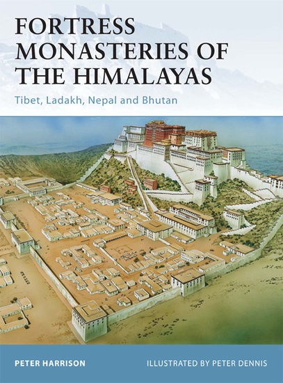 Fortress Monasteries of the Himalayas - Tibet Ladakh Nepal and Bhutan - cover