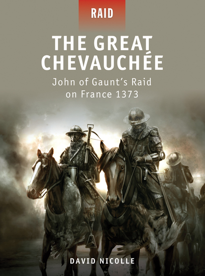 The Great Chevauchée - John of Gaunt's Raid on France 1373 - cover