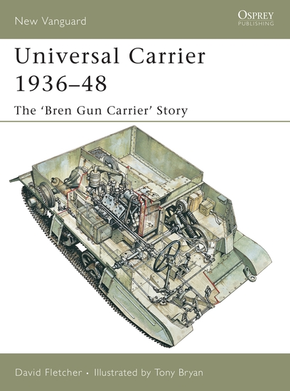 Universal Carrier 1936–48 - The 'Bren Gun Carrier' Story - cover