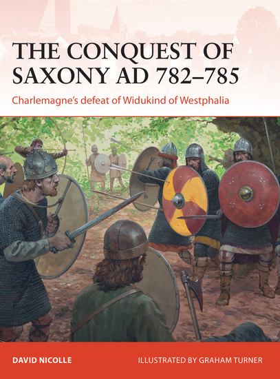 The Conquest of Saxony AD 782–785 - Charlemagne's defeat of Widukind of Westphalia - cover