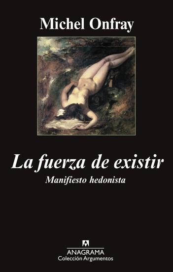 La fuerza de existir - Manifiesto hedonista - cover