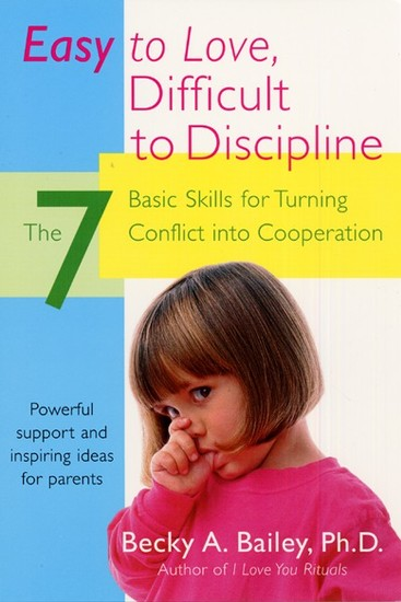 Easy To Love Difficult To Discipline - The 7 Basic Skills For Turning Conflict - cover