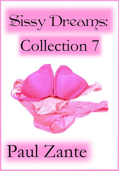 Sissy Dreams: Collection 7 - cover