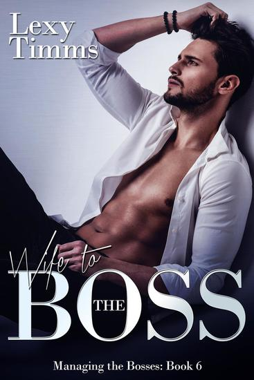 Wife to the Boss - Managing the Bosses Series #6 - cover