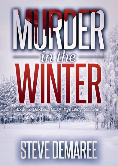 Murder in the Winter - Dekker Cozy Mystery Series #2 - cover