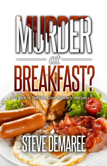 Murder at Breakfast? - Dekker Cozy Mystery Series #4 - cover